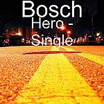 The Bosch Hero - Single