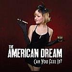 American Dream Can You Feel It?