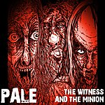 The Pale The Witness And The Minion - Single