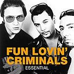 Fun Lovin' Criminals Essential