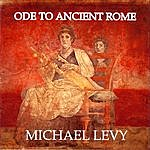 Michael Levy Ode To Ancient Rome