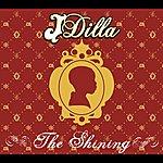 Jay Dee (A.K.A. J Dilla) The Shining