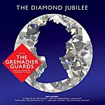 The Band Of The Grenadier Guards The Diamond Jubilee