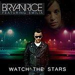 Bryan Rice Watch The Stars Radio Edit (Featuring Emilia)