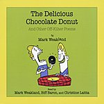 Mark Weakland The Delicious Chocolate Donut (And Other Off-Kilter Poems)