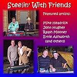 Mike Headrick Steelin' With Friends
