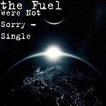 Fuel Were Not Sorry - Single