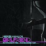 Mickey Avalon Girlfriend (Feat. Scott Russo Of Unwritten Law)