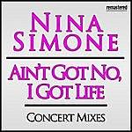 Nina Simone Ain't Got No, I Got Life
