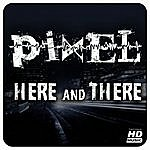 Pixel Here & There