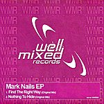 Mark Nails Find The Right Way / Nothing To Hide