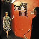 Stacey Kent Dreamer In Concert