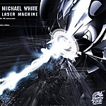 Michael White Laser Machine