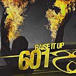 601 Raise It Up Ep