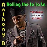 Anthony B Rolling The La La La