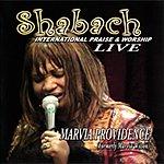 Marvia Providence Shabach (International Praise & Worship) [Live]