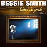 Bessie Smith Behind The Facade - Bessie Smith, Vol. 1