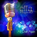 Ella Fitzgerald All Over Again
