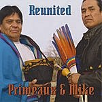 Primeaux & Mike Reunited