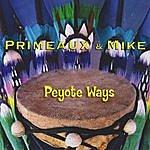 Primeaux & Mike Peyote Ways