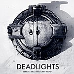The Deadlights Tired Eyes, Restless Mind
