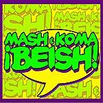 The MASH Beish!