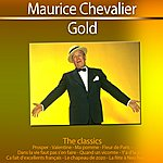 Maurice Chevalier Gold - The Classics: Maurice Chevalier