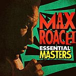 Max Roach Essential Masters