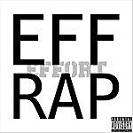 Effort Eff Rap
