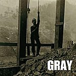 Gray Dig The Devil's Blood: A Coal Miner's Song