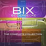 Bix Beiderbecke The Complete Collection