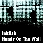 Inkfish Hands On The Wall