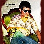 Robert Lee Lay It All On Me - Single