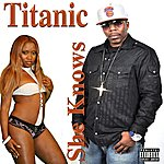 Titanic She Know's (Feat. Cleeko & Melodream) - Single