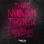 Tocadisco That Miami Track