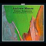 Andrew Manze Brahms: Complete Symphonies