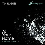 Tim Hughes At Your Name