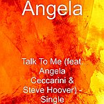Angela Talk To Me (Feat. Angela Ceccarini & Steve Hoover) - Single