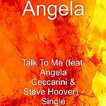 Angela Talk To Me (Feat. Angela Ceccarini & Steve Hoover) - Single