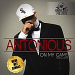 Antonious On My Game (Feat. C-Rob)