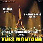Yves Montand Chante & Chante Paris & Ses Dernieres Creations