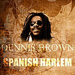Dennis Brown Spanish Harlem
