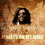 Dennis Brown Always On My Mind