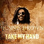 Dennis Brown Take My Hand