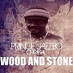 Prince Jazzbo Wood And Stone