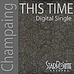 Champaign This Time (Digitally Mastered)