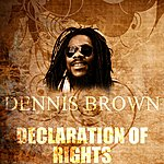 Dennis Brown Declaration Of Rights