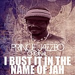 Prince Jazzbo I Bust It In The Name Of Jah