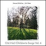 John Oates Old Hall Children's Songs, Vol. 6