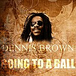 Dennis Brown Going To A Ball